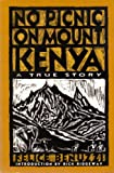 img - for NO PICNIC ON MOUNT KENYA: A TRUE STORY book / textbook / text book