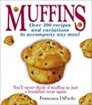 Muffins: Over 200 Recipes and Variati...