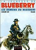 echange, troc  - La Jeunesse de Blueberry, tome 4 : Les Démons du Missouri
