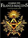 Symboles des Francs-Maçons par Béresniak