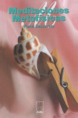 Meditaciones Metafisicas (Alba) (Spanish Edition)