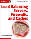 Load balancing servers- firewalls- and caches