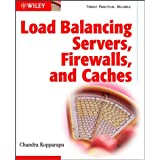 Load Balancing Servers, Firewalls, and Caches ~ Chandra Kopparapu