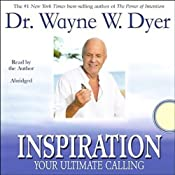 Inspiration: Your Ultimate Calling | [Dr. Wayne W. Dyer]
