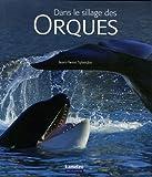 echange, troc Jean-Pierre Sylvestre - Dans le sillage des orques