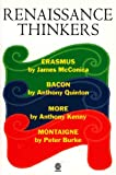 Renaissance Thinkers: Erasmus, Bacon, More, and Montaigne (Past Masters) (0192831062) by McConica, James