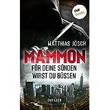 """MAMMON - F�r Deine S�nden wirst Du b��en: Thrillervon """"Matthias J�sch"""""""