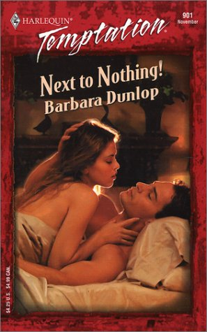 Next to Nothing  !, Barbara Dunlop