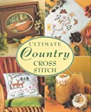 Ultimate Country Cross Stitch Jane Alford