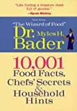 10,001 Food Facts, Chefs' Secrets & Household Hints (1567998658) by Bader, Myles H.