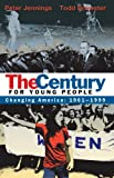 The Century for Young People: 1961-1999: Changing America (0385737696) by Jennings, Peter
