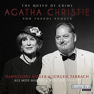 The Queen of Crime: Agatha Christie Hörbuch von Traudl Bünger Gesprochen von: Hannelore Hoger, Jürgen Tarrach