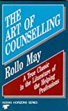 The Art of Counselling (Human Horizons) (0285650998) by May, Rollo