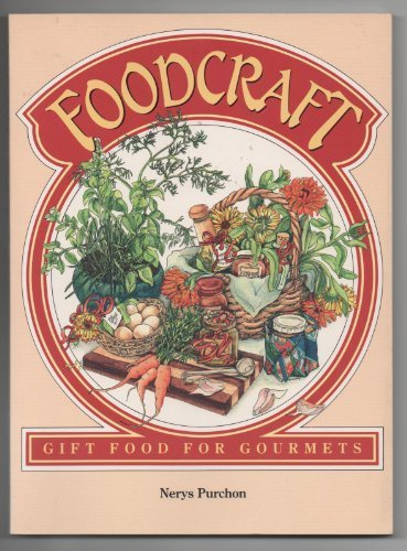 Foodcraft: Gift Food for Gourmets