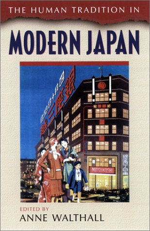 The Human Tradition in Modern Japan (The Human Tradition around the World series)