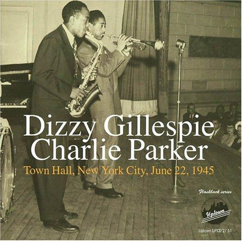 Dizzy Gillespie - Town Hall, New York City, June 22, 1945 - Zortam Music
