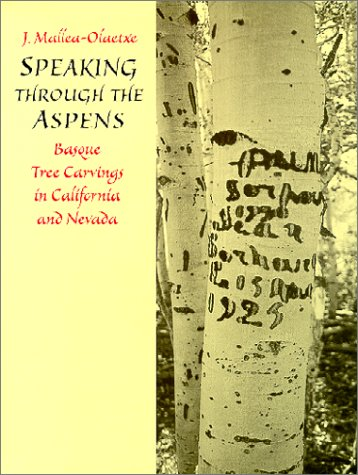 Speaking Through the Aspens: Basque Tree Carvings in Nevada and California