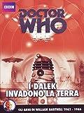 Doctor Who - I Dalek Invadono La Terra (4 Dvd)
