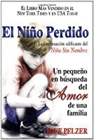 El Nio Perdido: Un pequeno en bsqueda del Amor de una familia (Spanish Edition)