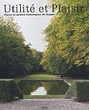 echange, troc Brigitt Andrea Sigel, Catherine Waeber, Katharina Medici-Mall - Utilité et Plaisir : Parcs et jardins historiques de Suisse