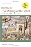 Sources of The Making of the West, Volume I: To 1750: Peoples and Cultures