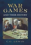 img - for By Christopher George Lewin War Games and Their History [Hardcover] book / textbook / text book