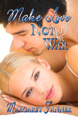 Book: Make Love Not War by Margaret Tanner