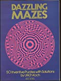 img - for By Ulrich Koch Dazzling Mazes: 50 Inventive Puzzles with Solutions (Dover Children's Activity Books) book / textbook / text book