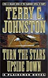 Turn the Stars Upside Down: The Last Days and Tragic Death of Crazy Horse (The Plainsmen Series) (0312982097) by Johnston, Terry C.