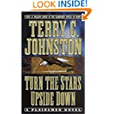 Turn the Stars Upside Down: The Last Days and Tragic Death of Crazy Horse (Plainsmen)