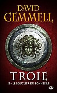 Troie, Tome 2 : Le Bouclier du Tonnerre  par David Gemmell