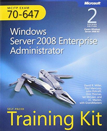 MCITP Self-Paced Training Kit (Exam 70-647): Windows Server 2008 Enterprise Administrator, 2nd Edition
