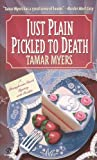 Just Plain Pickled to Death (Pennsylvania Dutch Mystery) (0451192931) by Myers, Tamar