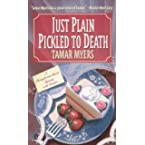 Book Review on Just Plain Pickled to Death (Pennsylvania Dutch Mystery) by Tamar Myers