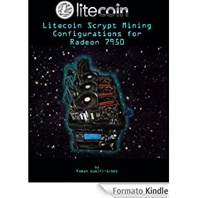 Litecoin Scrypt Mining Configurations for Radeon 7950 (English Edition)