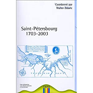 Saint-Pétersbourg : 1703-2003 : Colloque international Université de Nantes, Centre International des Langues, 16 et 17 mai 2003