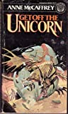 Get Off the Unicorn (0345256662) by Anne McCaffrey