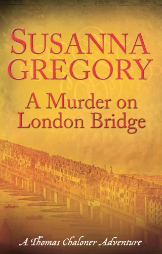 A Murder On London Bridge: 5 (Exploits of Thomas Chaloner)