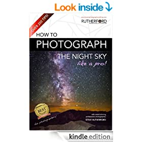 How to Photograph the Night Sky like a Pro (How to Photograph Anything like a Pro)