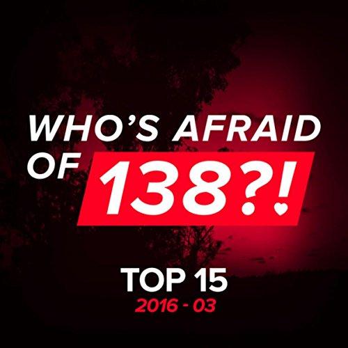 VA-Whos Afraid Of 138 Top 15 2016-03-(ARVA799)-WEB-2016-wAx Download