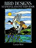 cover of Bird Designs: Stained Glass Pattern Book (Dover Pictorial Archives)