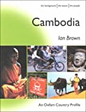 Cambodia: The Background, the Issues, the People (Oxfam Country Profiles Series)
