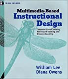 Multimedia-based instructional design :  computer-based training, Web-based training, distance broadcast training /