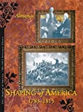 img - for Shaping of America 1783-1815 Reference Library book / textbook / text book