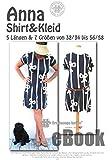 Anna Nähanleitung mit Schnittmuster auf CD für Shirt & Kleid in 7 Größen von Gr. XS-XXXL in 5 Längen