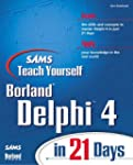 Teach Yourself Delphi 4 in 21 Days (S...