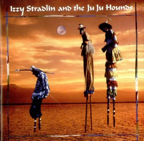 Izzy Stradlin And The Ju Ju Hounds by Izzy Stradlin and the Ju Ju Hounds