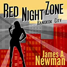 Red Night Zone: Bangkok City (       UNABRIDGED) by James Newman Narrated by Nicholas Patrella