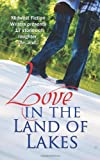 img - for Love in the Land of Lakes: An Anthology of the Midwest Fiction Writers book / textbook / text book