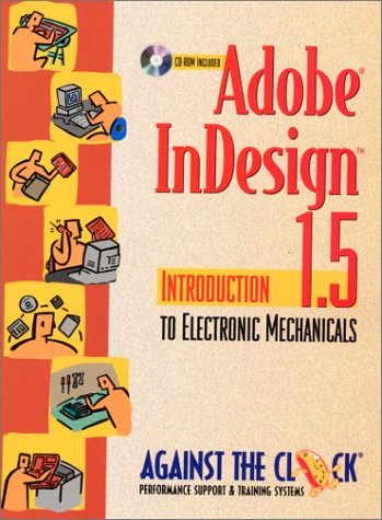 Adobe(R) InDesign(R) 1.5: Introduction to Electronic Mechanicals